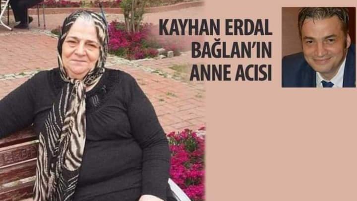 Kayhan Erdal Bağlan'ın Anne acısı