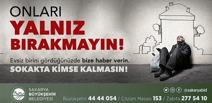 """Sakarya Büyükşehir'den """"Sokakta kimse kalmasın"""" çağrısı"""