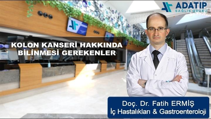 Gastroenteroloji Uzmanı Doç. Dr. Ermiş 'Kolon Kanseri'ni bilgindirdi