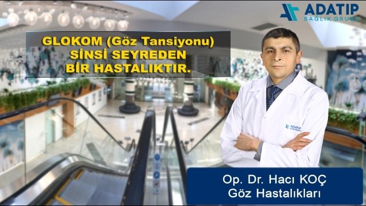 Op. Dr. Hacı Koç; Glokom (Göz Tansiyonu) hakkında bilgilendirdi