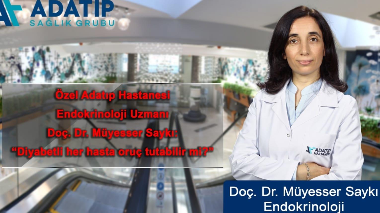 Özel Adatıp Hastanesi Endokrinoloji Uzmanı Doç. Dr. Müyesser SAYKI bilgilendirmelerde bulundu