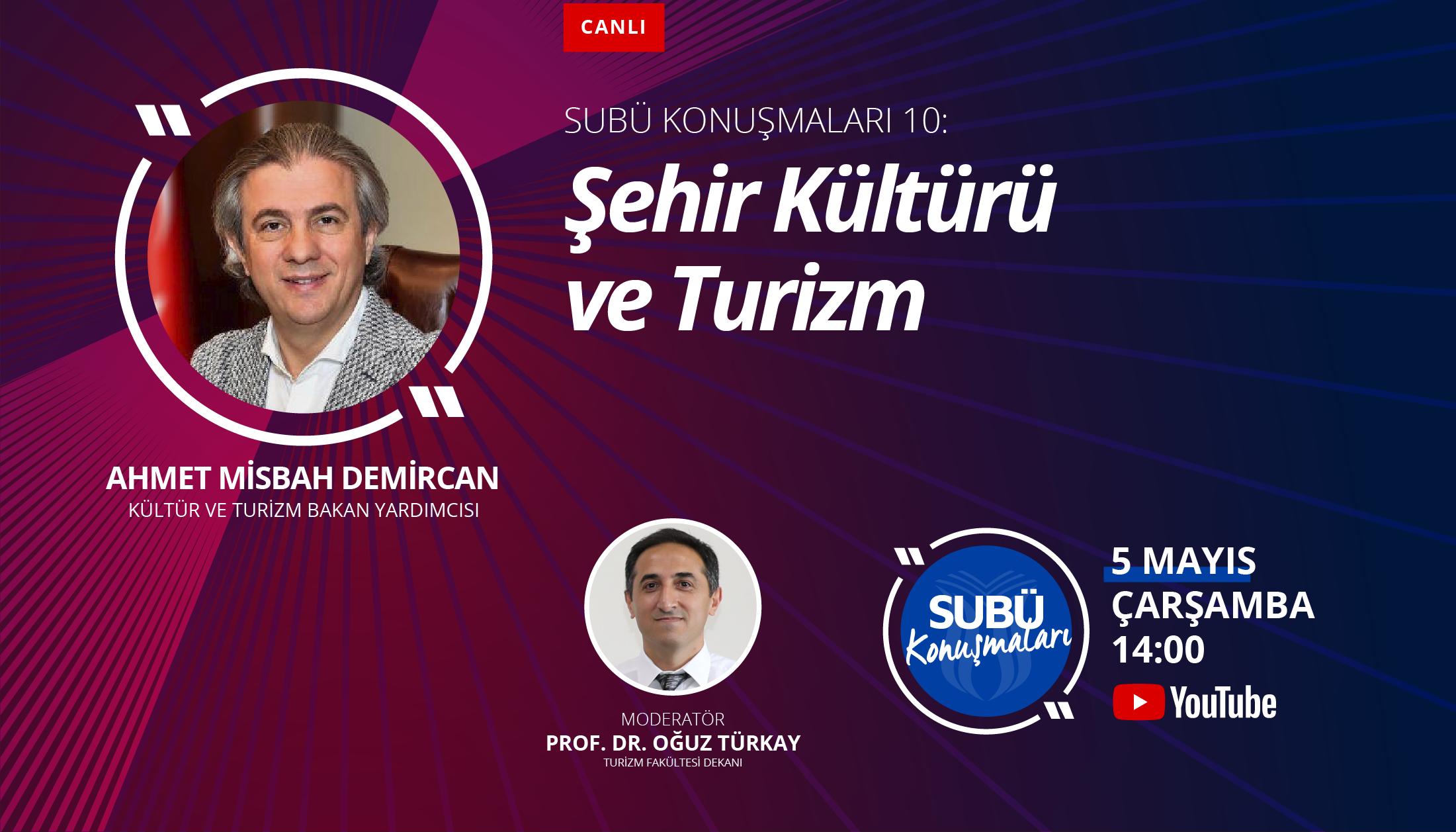 Bakan Yardımcısı Demircan SUBÜ Konuşmaları'nda; şehir kültürü ve turizm ilişkisi konuşulacak