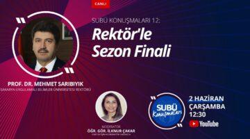 SUBÜ Konuşmaları'nda sezon finali rektörle