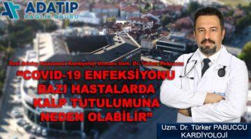 Kardiyoloji Uzmanı Uzm. Dr. Türker Pabuccu Özel Adatıp Hastanesi'nde hizmete başladı